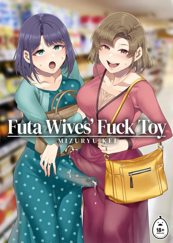 Futa Wives' Fuck Toy - IRODORI COMICS