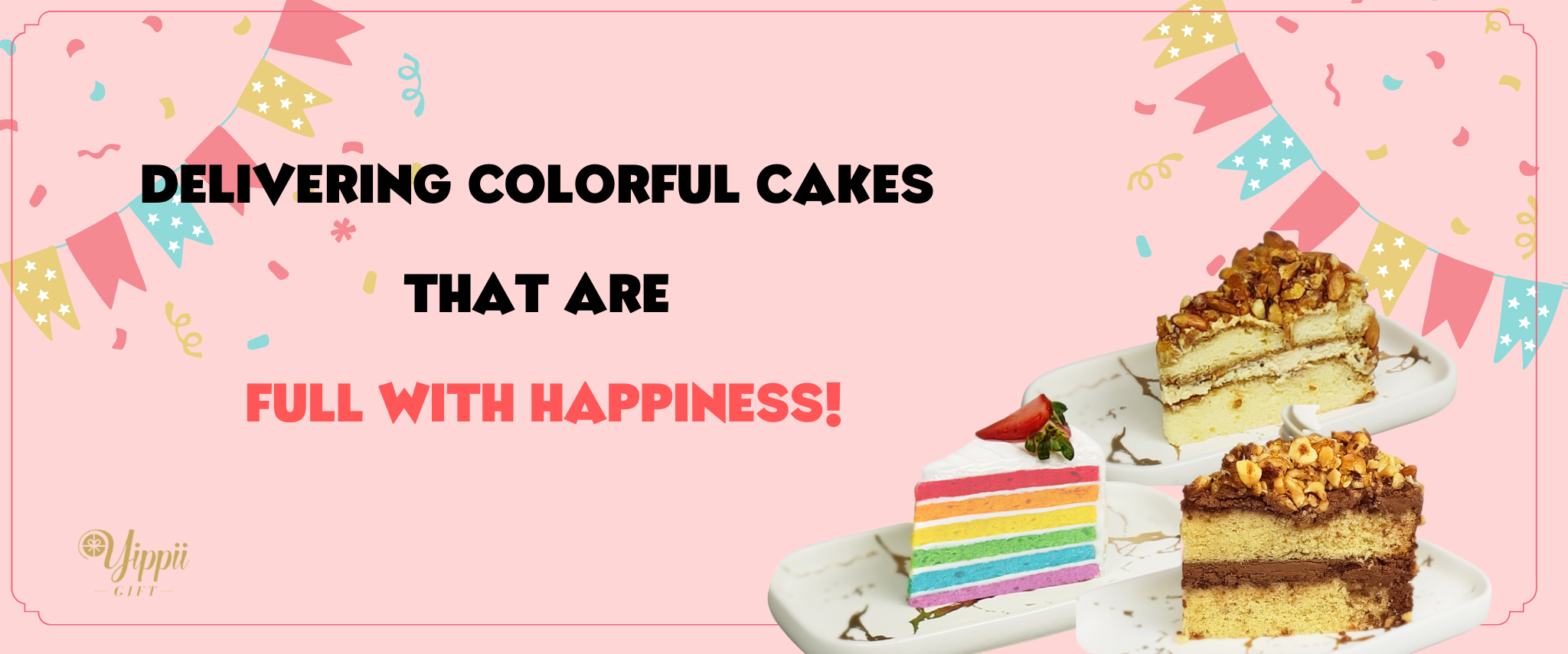 Yippii Gift   Cakes that brings Happiness