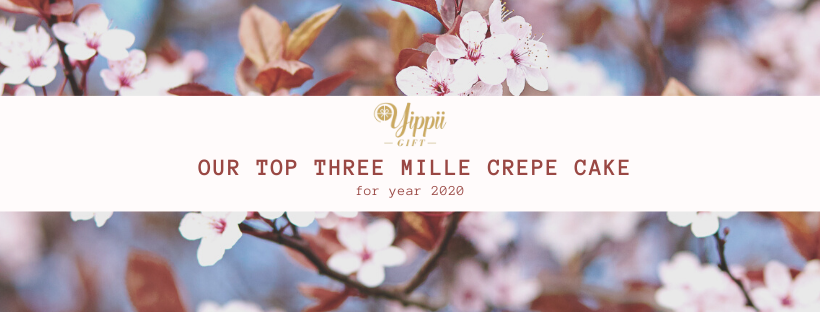Yippii Top Three Mille Crepe Cake