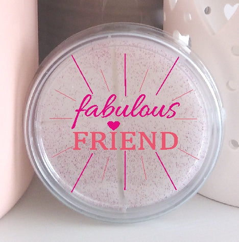 Fabulous Friend - Highly Scented Wax Melt