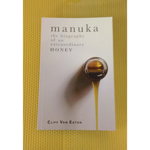 Manuka the biography of an extraordinary HONEY (GST Included)