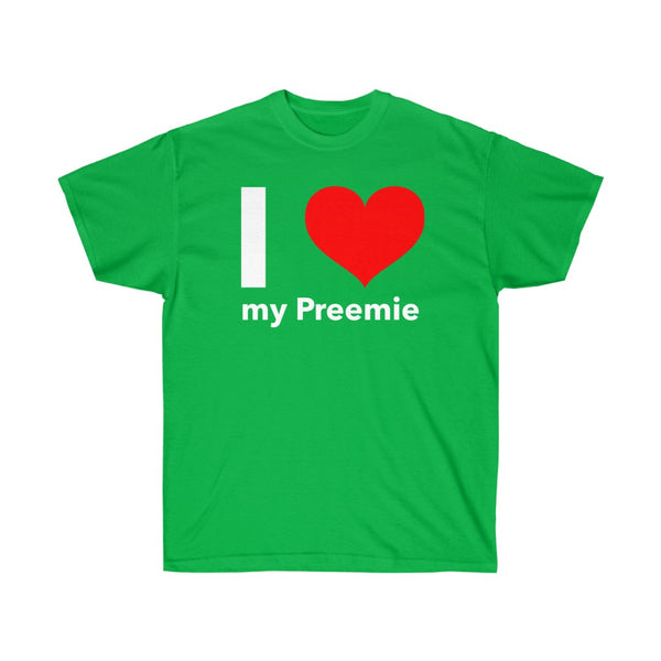 I Love my Preemie Unisex Ultra Cotton Tee