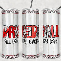 Baseball All Day  20oz Stainless Steel Tumbler with Straw & Lid