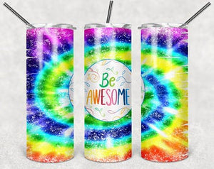 Be Awesome Tiedye  20oz Stainless Steel Tumbler with Straw & Lid