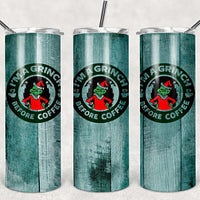 Grinch Before Coffee 20oz Stainless Steel Tumbler with Straw & Lid