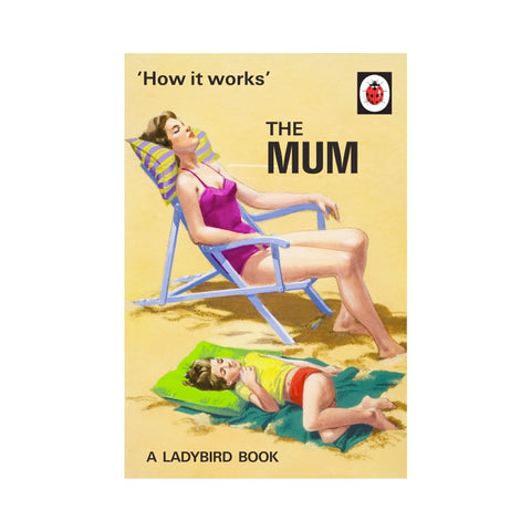 Ladybird How it Works: The Mum