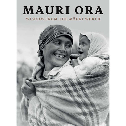 Mauri Ora : Wisdom from the Māori World