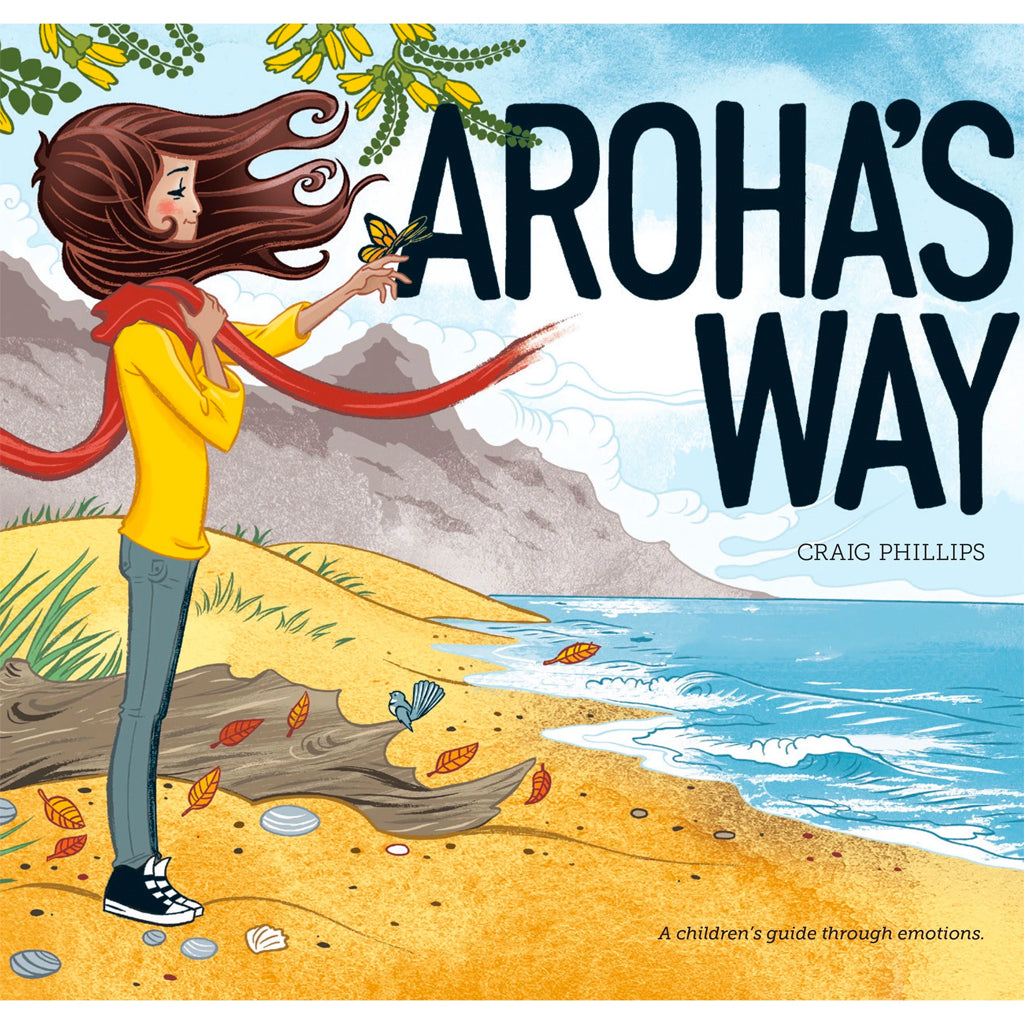 Aroha's Way : A Children's Guide through Emotions by Craig Phillips