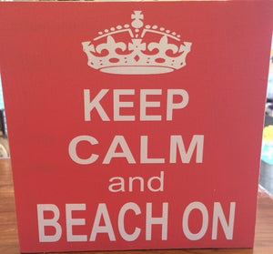 "Keep Calm and Beach On 7""x7"""
