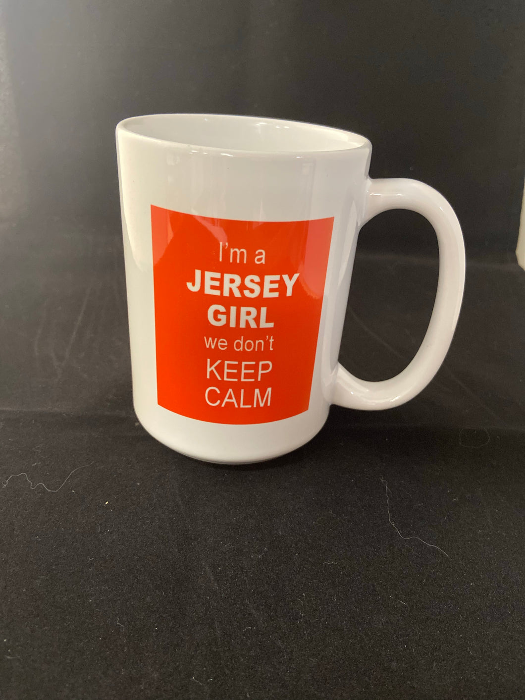 I'm a Jersey Girl we don't keep calm
