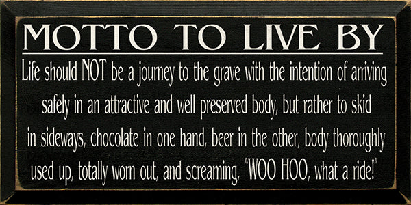 Motto To Live By Chocolate and Beer
