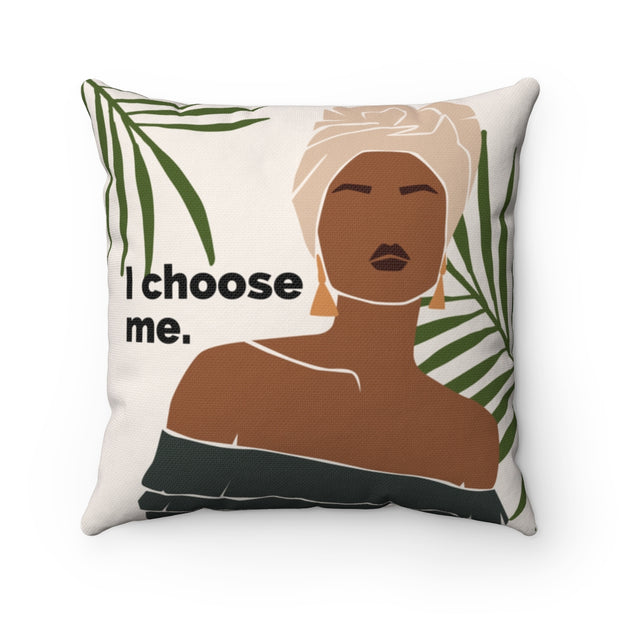 'I choose me.'  Spun Polyester Pillow