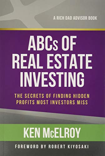 The ABCs of Real Estate Investing: The Secrets of Finding Hidden Profits Most Investors Miss (Rich Dad's Advisors (Paperback)) - Current Trend Sales