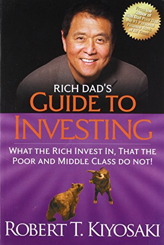Rich Dad's Guide to Investing: What the Rich Invest in, That the Poor and the Middle Class Do Not! - Current Trend Sales