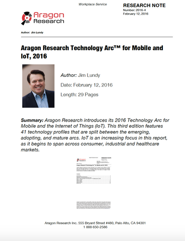 2016-04 Aragon Research Technology Arc™ for Mobile and IoT