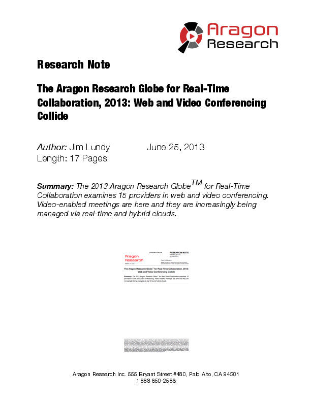 The Aragon Research GlobeTM for Real-Time Collaboration, 2013: Web and Video Conferencing Collide