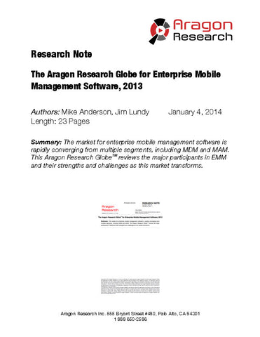 The Aragon Research GlobeTM for Enterprise Mobile Management Software, 2013
