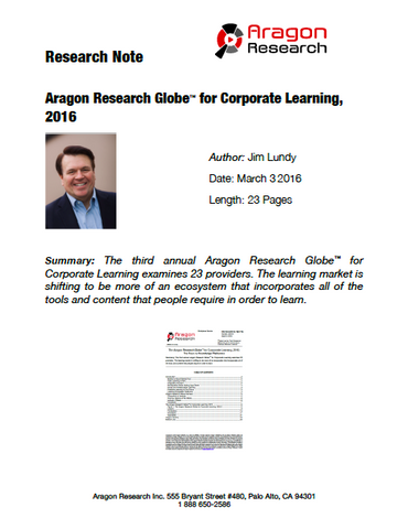 2016-6 The Aragon Research Globe™ for Corporate Learning, 2016: The Race to Knowledge Platforms