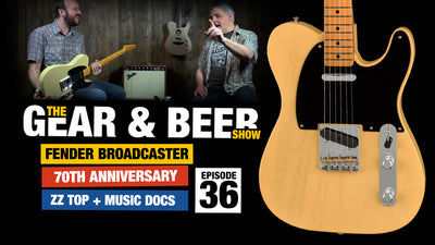 Fender Broadcaster 70th Anniversary - [EP36] Gear & Beer Show