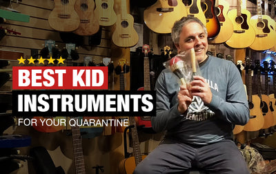 Best Kid Instruments for Your Quarantine!
