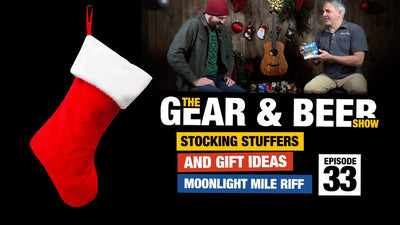 Best Musician Stocking Stuffers + Gift Ideas - [EP33] Gear & Beer Show