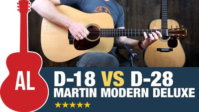 A Look at the Martin Modern Deluxe Dreadnoughts | D-28 & D-18
