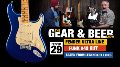 Fender Ultra Line and Funk #49 Riff - [EP29] Gear & Beer Show