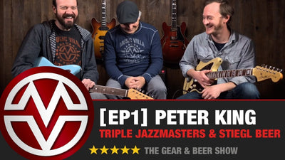 Gear & Beer Show - [EP1] Peter King and a Triple Jazzmaster