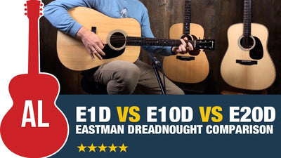 Comparing 3 Eastman Acoustic Guitars | E1D vs E10D vs E20D - What's the Difference?