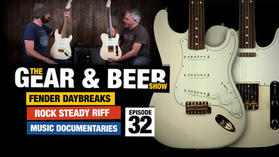 Fender Daybreaks + Rock Steady Riff - [EP32] Gear & Beer Show