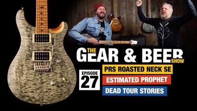 PRS Roasted Neck SE + Estimated Prophet Riff - [EP27] Gear & Beer Show