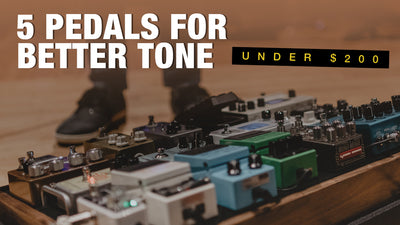 Tone Upgrade! 5 Pedals For Better Tone, Under $200