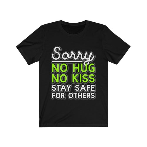 Sorry No Hug No Kiss Stay Safe for Others