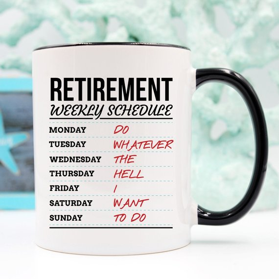 Retirement Weekly Schedule - Funny Retirement Mug