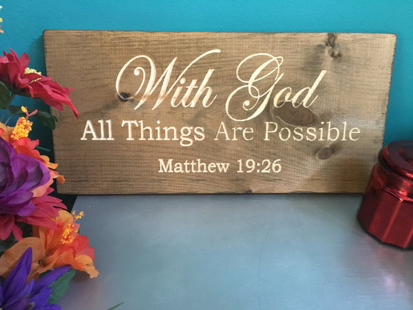 Matthew 19:26 With God all things are possible Bible Verse Wood Sign Wall Decor Art, Scripture sign