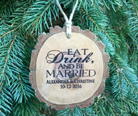Personalized Wedding gift Custom Christmas ornament engraved Wood Slice eat drink and be married newlywed couple gift