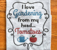 I love Gardening from my Head Tomatoes Funny Garden Shirt for Women