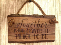 Wood Sign Together is Our Favorite Place to Be Wooden Sign Sayings Quote Home Decor Rustic Farmhouse Inspirational Wall Art Housewarming