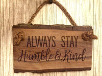 Wood Sign Always Stay Humble and Kind Wooden Sign Sayings Home Decor Rustic Farmhouse Inspirational Wall Art Quote