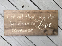 Bible Verse Wall Art Let all that you do be done in Love Wood Sign Christian Wall Art Scripture Signs Christian Home Decor