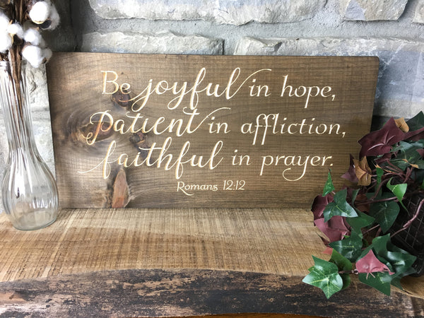 Be Joyful in Hope Sign Wood Bible Verse Sign patient in affliction, faithful in prayer Christian Wall Art Scripture Home Decor Romans 12:12