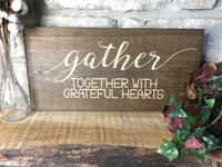 Gather Together Sign Wood Sign Wooden Sign Gather Together With Grateful Hearts Gather Sign Wood Signs Sayings Home Decor with Quotes Fall