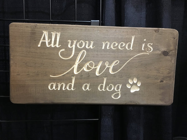 Funny Dog Sign Wooden All You Need is Love and a Dog Wood Wall Art Home Decor Pet Quote Dogs Saying Carved Picture Signs