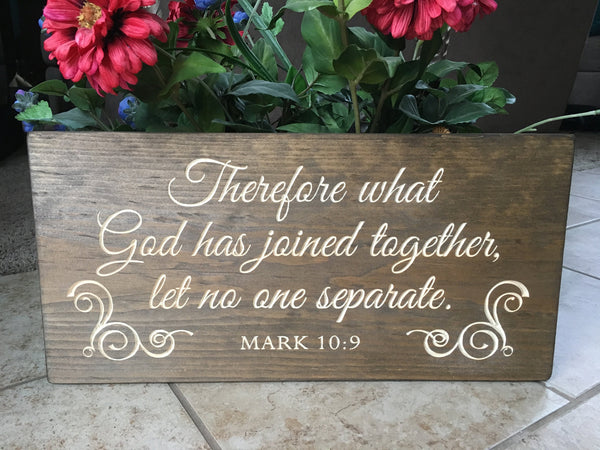 Christian Wedding Sign Wood Bible Verse Sign What God has Joined, Mark 10:9 Christian Wall Art Scripture Wedding Gift for Newlywed Couple