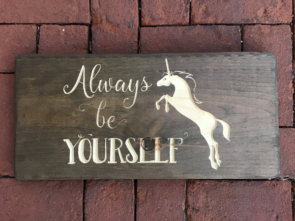Always be Yourself Unicorn Wood Sign Girls Room Decor Wall Art