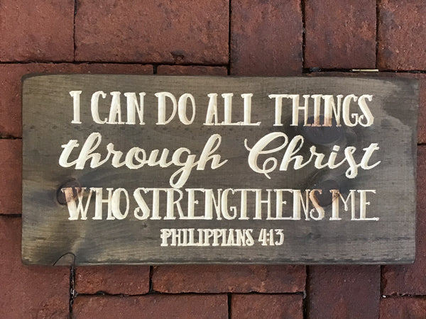 Philippians 4:13 I can do all things through Christ Bible Verse Wood Sign Wall Decor Art