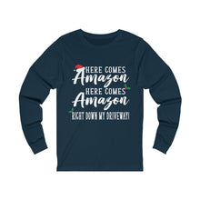 Load image into Gallery viewer, Here Comes Amazon, Here Comes Amazon Right Down My Driveway! Long Sleeve