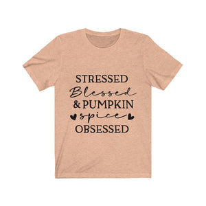 Stressed, Blessed & Pumpkin Spice Obsessed
