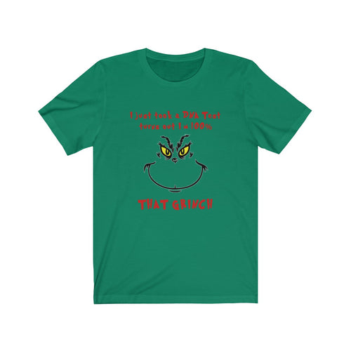 100% That Grinch Short Sleeve Tee