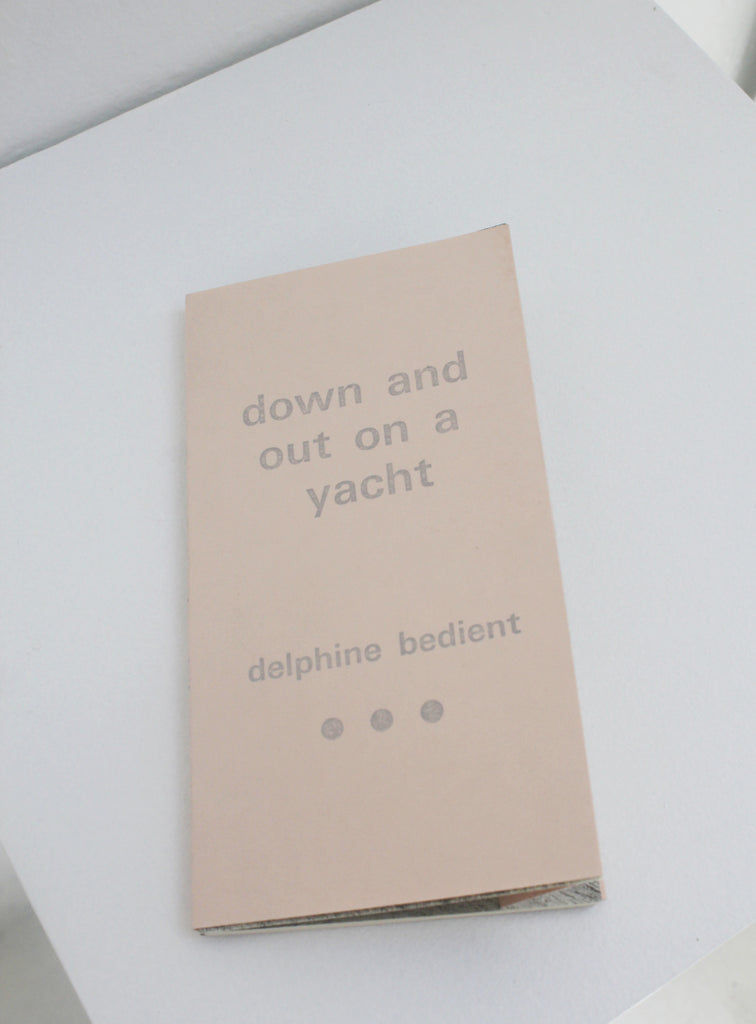 Down and Out On A Yacht - Delphine Bedient
